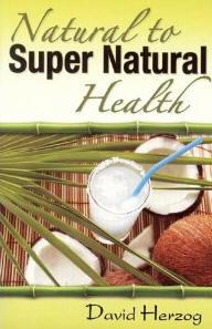 Natural to Super Natural Health